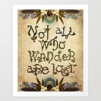 not all who wander are lost Art Prints featuring Not All Who Wander by Jenndalyn