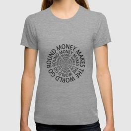MoneyMakes The World Go Round T-shirt