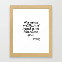 Their eyes met - Fitzgerald quote Framed Art Print