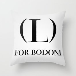 #006 - Love For Bodoni Throw Pillow