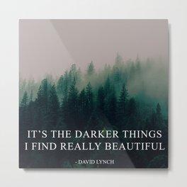 Darker Things Metal Print