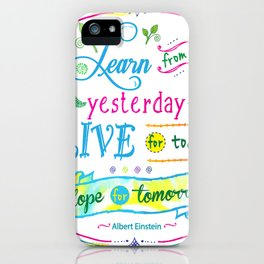 Learn from Yesterday, Live for Today by Jan Marvin iPhone Case