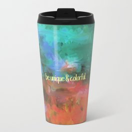 be unique and colorful Travel Mug