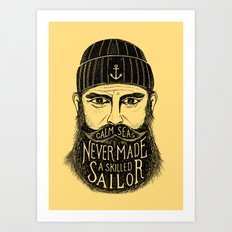 CALM SEAS NEVER MADE A SKILLED SAILOR Art Print