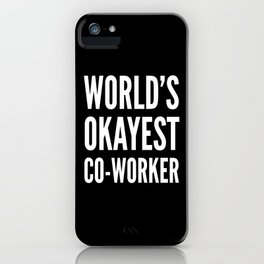 World's Okayest Co-worker (Black & White) iPhone Case