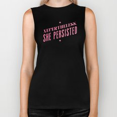 Nevertheless, She Persisted Biker Tank