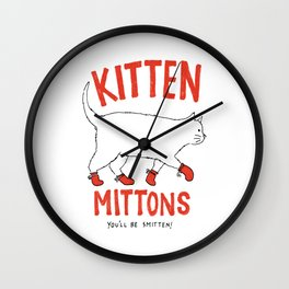 Kitten Mittons - You'll be Smitten! Wall Clock