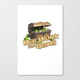 Clash of Clans - Will Work for Gems Canvas Print