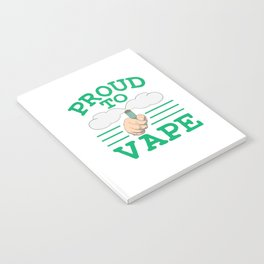 Stay proud and be proud on your cloudy and juicy addiction with this creative vape tee!  Notebook