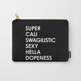 SUPER CALI SWAGILISTIC SEXY HELLA DOPENESS (Black & White) Carry-All Pouch