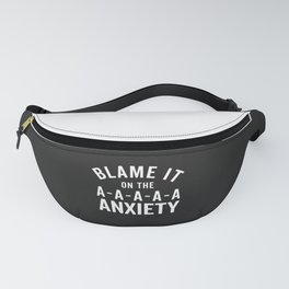 Blame It On Anxiety Funny Quote Fanny Pack