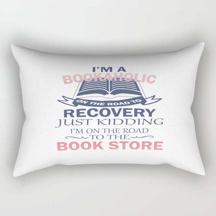 I'M A BOOKAHOLIC Rectangular Pillow
