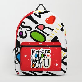 There's No Color Without U Backpack