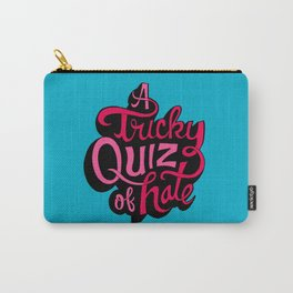 Quiz of Hate Carry-All Pouch