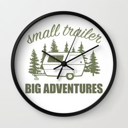 Small Trailer Big Adventures Wall Clock
