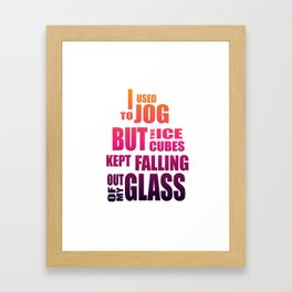 I used to jog Framed Art Print