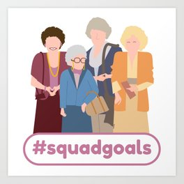 Squad Goals (Golden Girls Inspired) Art Print