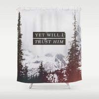 pocketfuel Shower Curtains featuring YET WILL I TRUST by Pocket Fuel