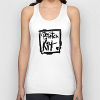 kit king Tank Tops featuring Biatch Kit by vectalex