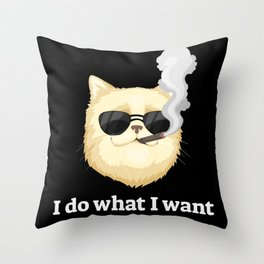 Funny Cat Smoking I Do What I Want Throw Pillow