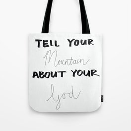 Tell Your Mountain Tote Bag
