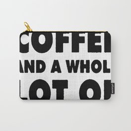 I NEED A LITTLE BIT OF COFFEE AND A WHOLE LOT OF JESUS T-SHIRT Carry-All Pouch