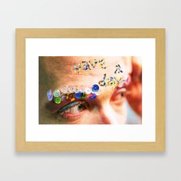 Have A Day. Framed Art Print