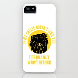 Border Collie Apparel | If My Collie Doesn't Like You iPhone Case