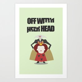 Off with Her Head Art Print