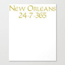 New Orleans 24-7-365 Shirt For New Orleans Football Fans Canvas Print