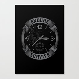 Endure & Survive Canvas Print