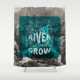 It still wants to grow Shower Curtain