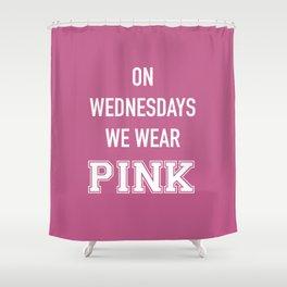 On Wednesdays We Wear Pink Shower Curtain