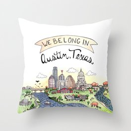 We Belong in Austin Throw Pillow