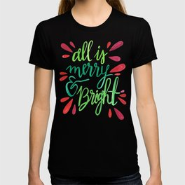 All is Merry and Bright T-shirt