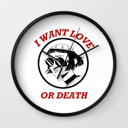 I Want Love Or Death - Mathilda Wall Clock