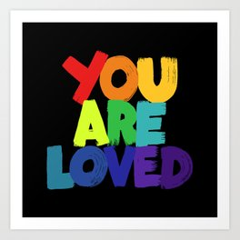you are loved - rainbow Art Print