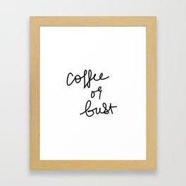 Coffee Or Bust   White Framed Art Print