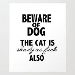 Beware of dog (and cat) Art Print
