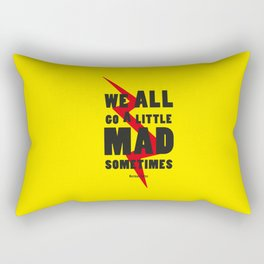We all go a litle mad sometimes... Rectangular Pillow