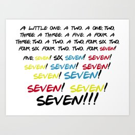 Friends quotes - Seven! Art Print