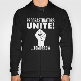 Procrastinators Unite Tomorrow (Black & White) Hoody