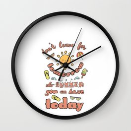 Hand Drawn Illustrations Don't Leave for Tomorrow the Summer You can Have Today Summer Vacation Gift Wall Clock