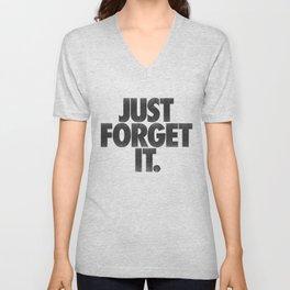 Just Forget It. Unisex V-Neck