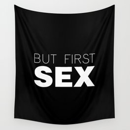 But First Sex Wall Tapestry