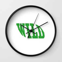 "A Perfect Gift For Wild Friends Saying ""Wild"" T-shirt Design Barbarian Eager Savage Irrational Rave Wall Clock"