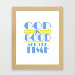 It's A Time Tee Saying God Is Good All The Time T-shirt Design FAith Faithful Prayer Pray Jesus Framed Art Print