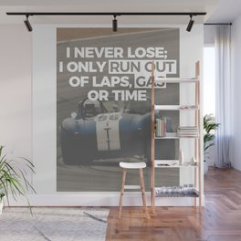 Racer Driver Out Of Laps Gas Time Never Lose Racing Wall Mural
