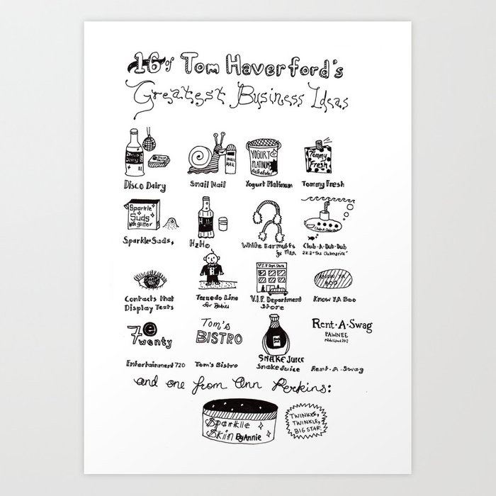 Tom Haverford's 16 Greatest Business Ideas Art Print