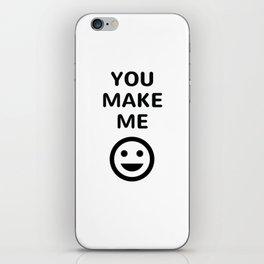 YOU MAKE ME SMILE iPhone Skin
